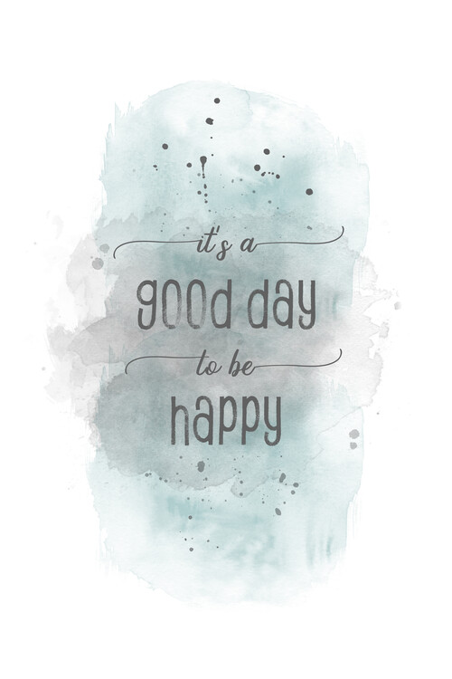 Art Print on Demand It is a good day to be happy | watercolor turquoise