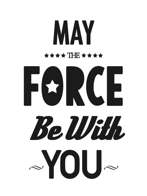 Art Print on Demand may the force be with you