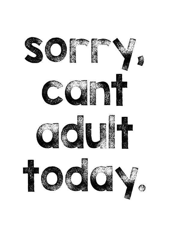 Art Print on Demand Sorry cant adult today