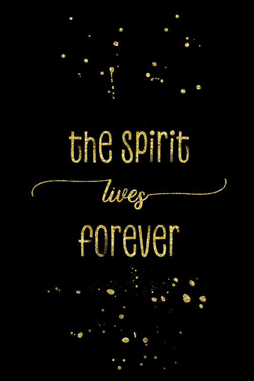 Art Print on Demand The Spirit Lives Forever | Gold