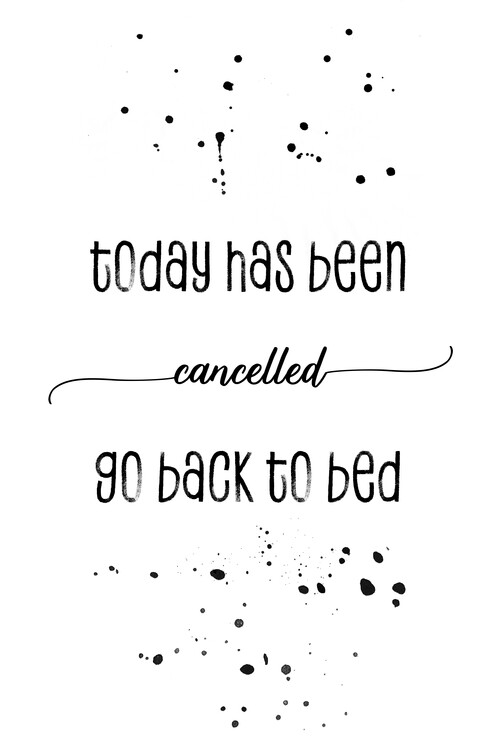 Art Print on Demand Today has been cancelled go back to bed