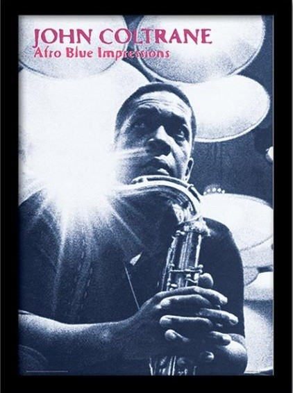 JOHN COLTRANE - afro blue impressions Poster encadré en verre