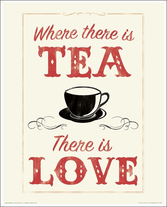Anthony Peters - Where There is Tea There is Love Art Print