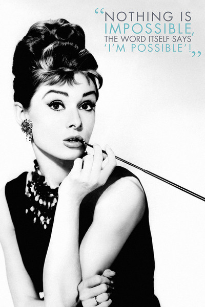 Audrey Hepburn - Nothing is impossible Poster