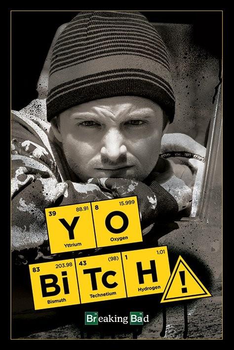 BREAKING BAD - yo bitch! Poster, Art Print