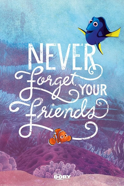 Poster Finding Dory - Never Forget Your Friends