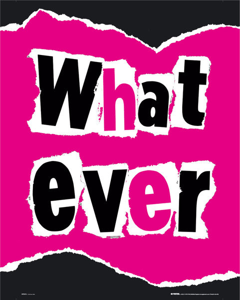 Whatever Poster, Art Print