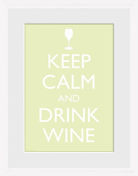 Keep Calm - Wine (White) Poster Emoldurado