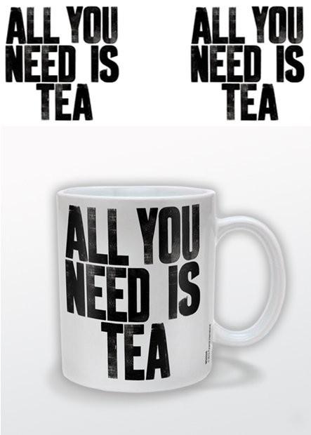 All You Need Is Tea Tasse