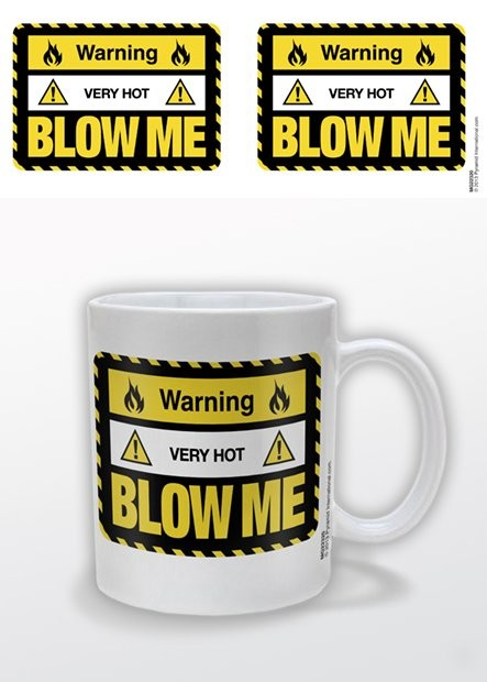 Warning Very Hot Blow Me Tasse