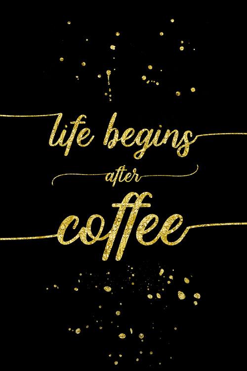 Valokuvatapetti Life Begins After Coffee | Gold