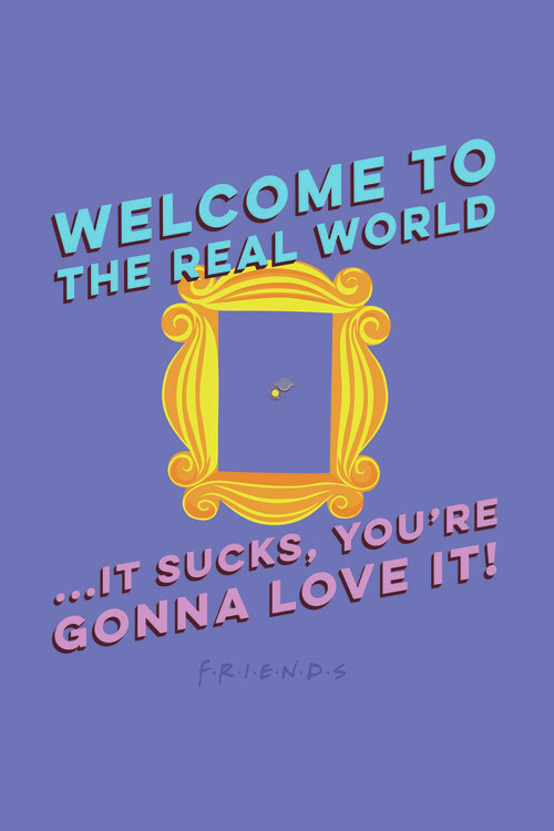 Wallpaper Mural Friends - Welcome to the real world