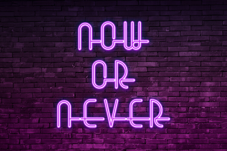 Now or never Wallpaper Mural