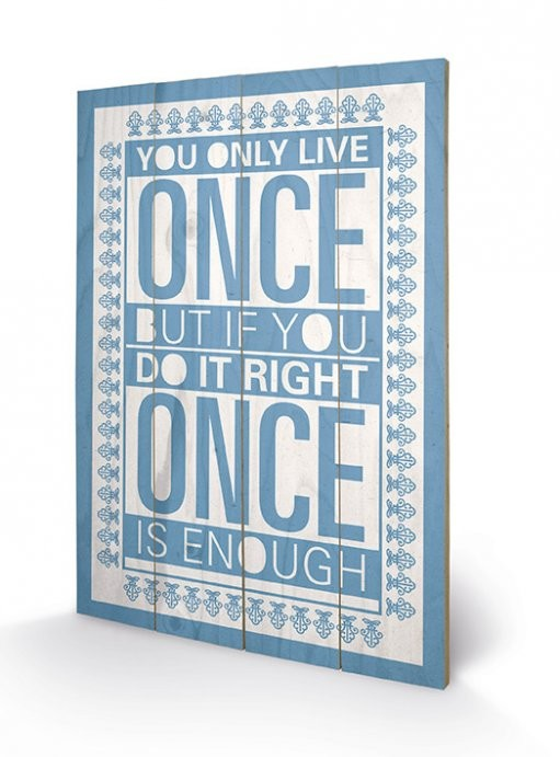 Sarah Winter - You Only Live Once Wooden Art